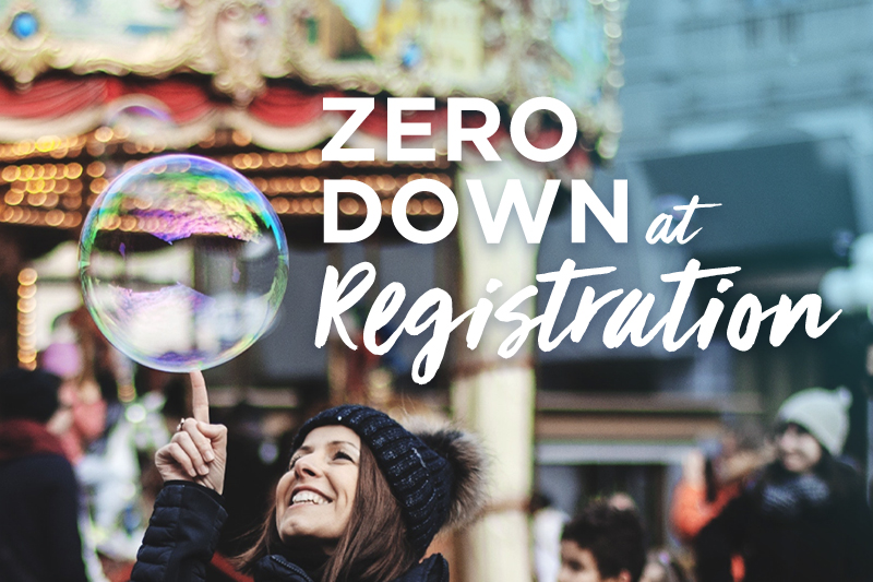 "Woman touching a bubble with text ""Zero Down at Registration"""
