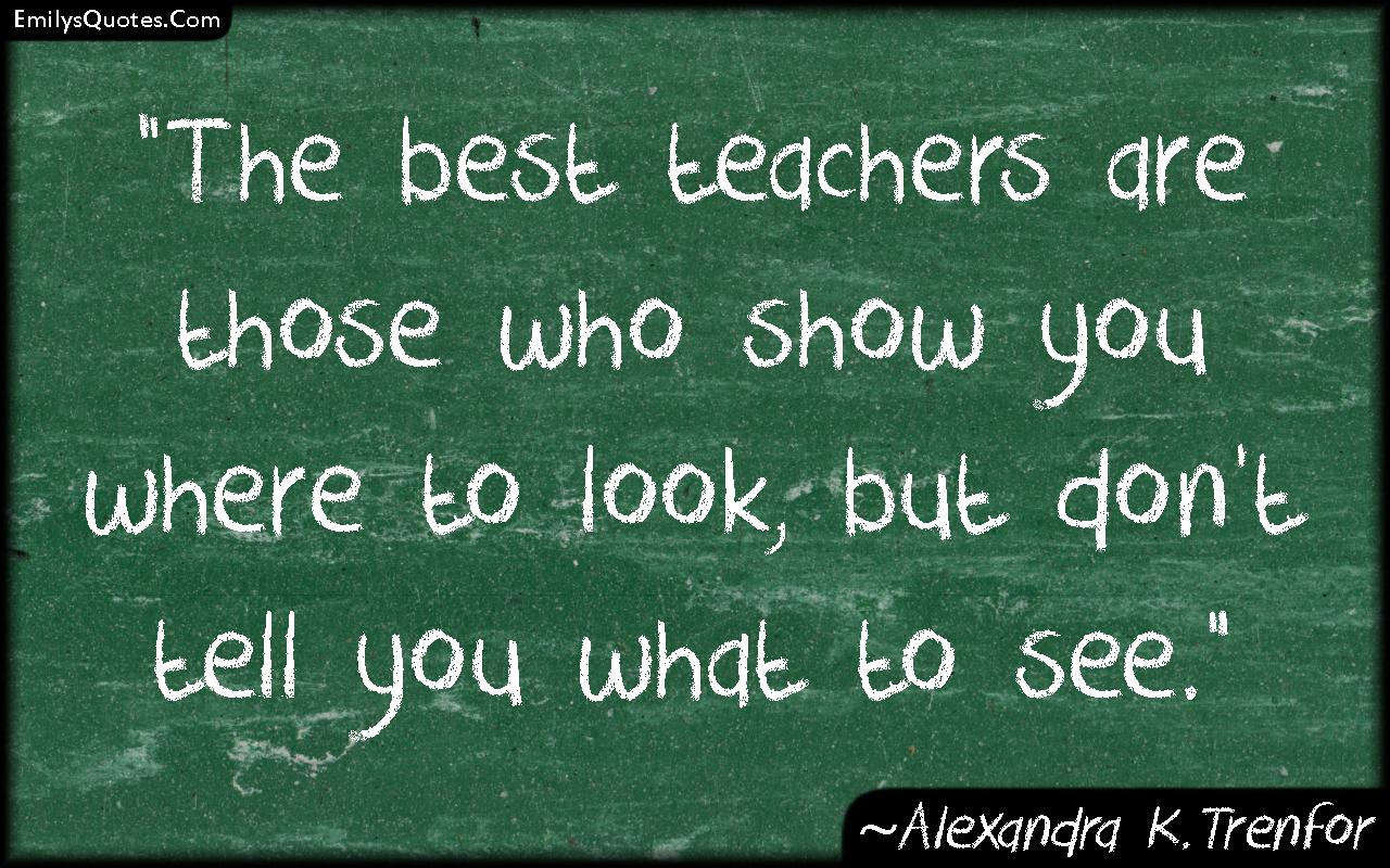 emilysquotes.com-teacher-relationship-understanding-wisdom-alexandra-k.trenfor