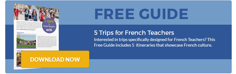 5 Trips for French Teachers