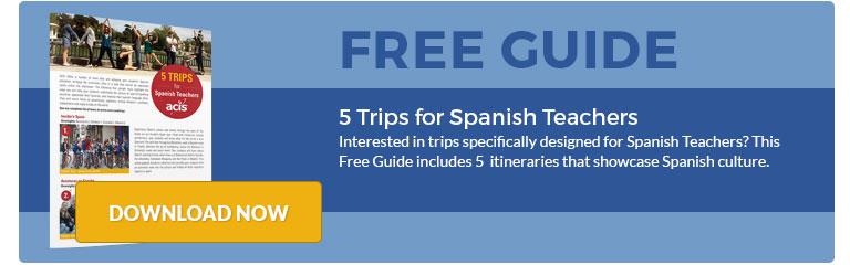 5 Trips for Spanish Teachers